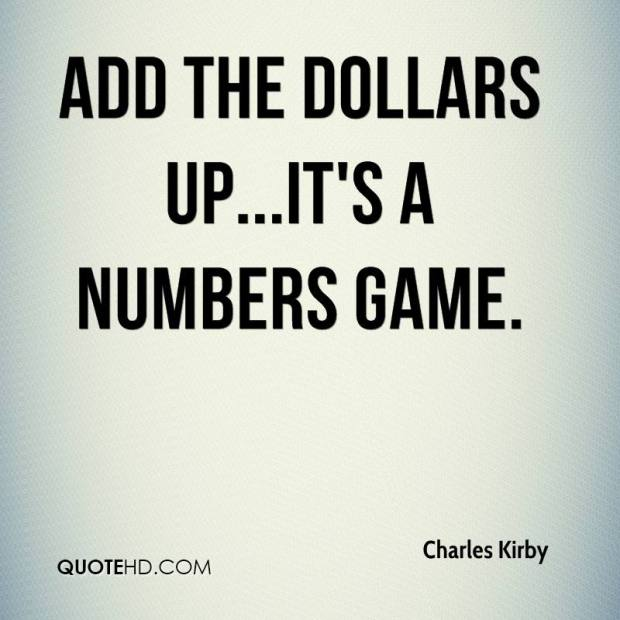 charles-kirby-quote-add-the-dollars-upits-a-numbers-game